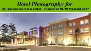 Holiday Inn Express Suites Charleston NE Mt Pleasant US17ChoseVision Quest for their Hotel Photography